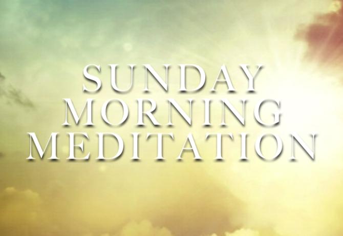 Sunday Morning Mediation